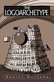 The Logoarchetype by Daniel Deleanu