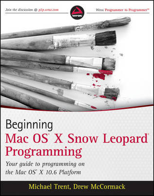 "Beginning Mac OS ""X"" Snow Leopard Programming by Michael Trent"