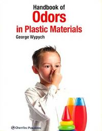 Handbook of Odors in Plastic Materials by George Wypych
