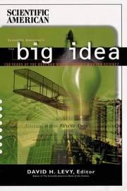 """""""Scientific American's"""" the Big Idea by David H. Levy"""