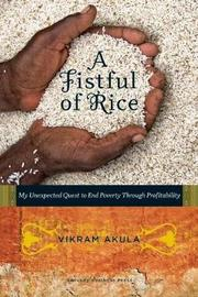 A Fistful of Rice by Vikram Akula