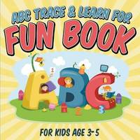 ABC Trace & Learn for Fun Book by Bowe Packer