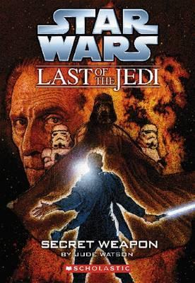 Star Wars : Secret Weapon (Last of the Jedi) by Jude Watson image