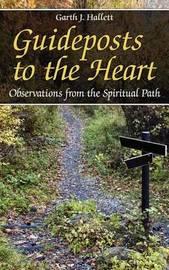Guideposts to the Heart by Garth J. Hallett