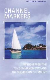 Channel Markers by William G. Enright