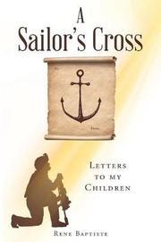 A Sailor's Cross by Rene Baptiste