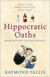 Hippocratic Oaths by Raymond Tallis image