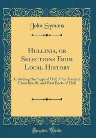 Hullinia, or Selections from Local History by John Symons image