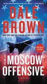 The Moscow Offensive by Dale Brown