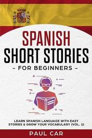 Spanish Short Stories for Beginners by Paul Car