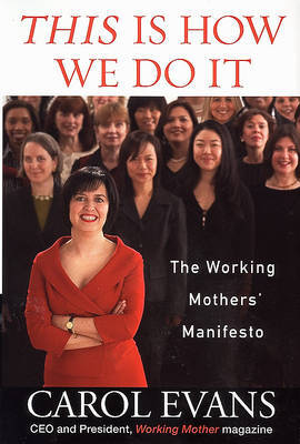 This is How We Do it: The Working Mothers Manifesto by Carol Evans image