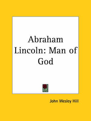 Abraham Lincoln: Man of God (1920) by John Wesley Hill image
