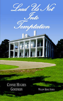 Lead Us Not Into Temptation by Connie Hughes Goodman