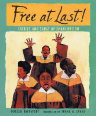 Free at Last: Stories and Songs of Emancipation by Doreen Rappaport