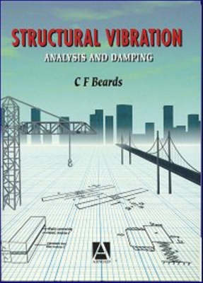 Structural Vibration by C. Beards