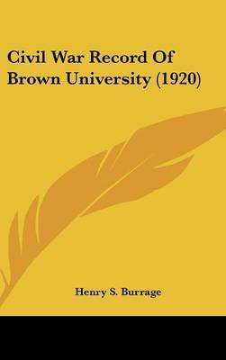 Civil War Record of Brown University (1920) by Henry S Burrage