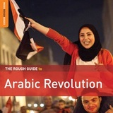 The Rough Guide to Arabic Revolution by Various Artists