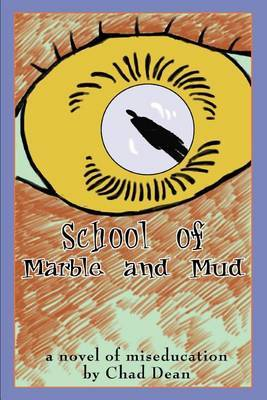 School of Marble and Mud by Chad Dean