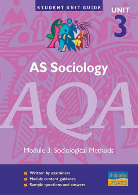 AS Sociology, Unit 3, AQA: Module 3: Sociological Methods by Joan Garrod image
