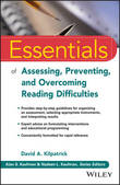 Essentials of Assessing, Preventing, and Overcoming Reading Difficulties by David A Kilpatrick