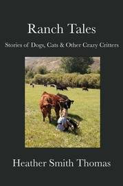 Ranch Tales by Heather Smith Thomas