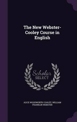 The New Webster-Cooley Course in English by Alice Woodworth Cooley image