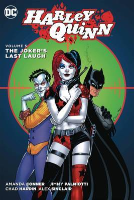 Harley Quinn Vol. 5 The Joker's Last Laugh by Jimmy Palmiotti
