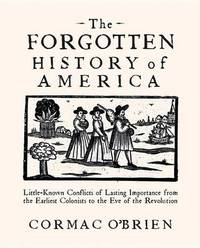 The Forgotten History of America by Cormac O'Brien
