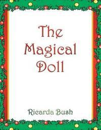 The Magical Doll by Ricarda Bush