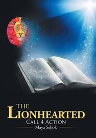 The Lionhearted by Maya Sebok