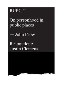 On Personhood in Public Places by Justin Clemens