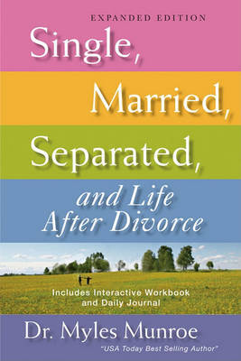 Single, Married, Separated, and Life After Divorce (Expanded) by Myles Munroe image