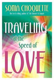 Traveling at the Speed of Love by Sonia Choquette image
