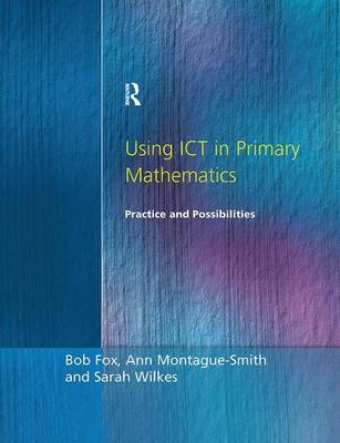 Using ICT in Primary Mathematics by Bob Fox image