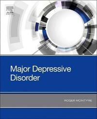 Major Depressive Disorder by Roger S. McIntyre