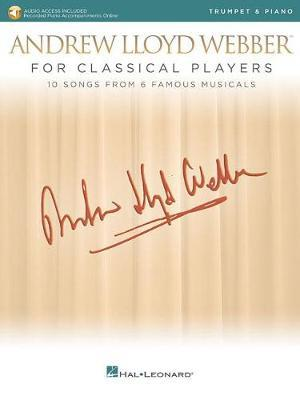 Andrew Lloyd Webber For Classical Players Trumpet And Piano (Book/Online Audio) by Andrew Lloyd Webber