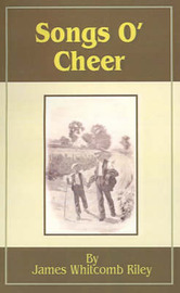 Songs O' Cheer by James Whitcomb Riley image