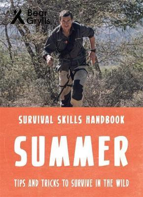 Bear Grylls Survival Skills: Summer by Bear Grylls