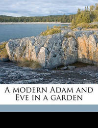 A Modern Adam and Eve in a Garden by Amanda Minnie Douglas