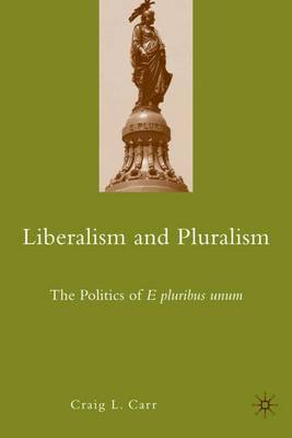 Liberalism and Pluralism by C. Carr image