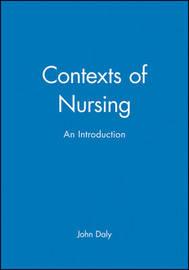 Contexts of Nursing by John Daly image