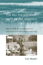 The Day the Johnboat Went up the Mountain by Carl Naylor image