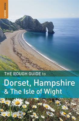 The Rough Guide to Dorset, Hampshire and the Isle of Wight by Matthew Hancock image