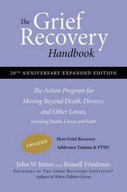 The Grief Recovery Handbook, 20th Anniversary Expanded Edition by John W James