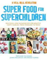 Super Food for Superchildren by Tim Noakes image