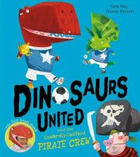 Dinosaurs United and The Cowardly Custard Pirate Crew by Sam Hay image