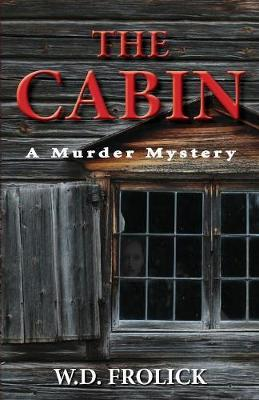 The Cabin by W D Frolick