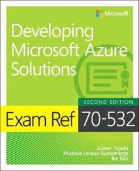 Exam Ref 70-532 Developing Microsoft Azure Solutions by Zoiner Tejada image