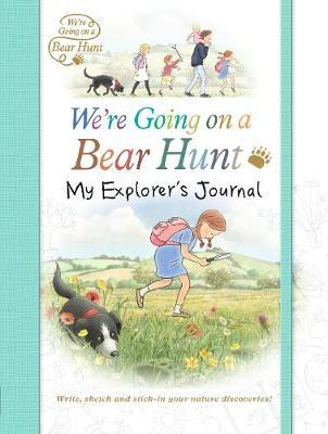 We're Going on a Bear Hunt: My Explorer's Journal by * Anonymous