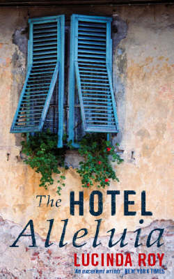 The Hotel Alleluia by Lucinda Roy image
